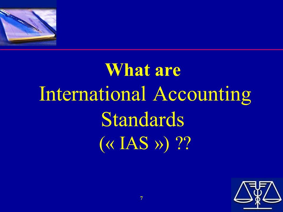 What are International Accounting Standards (« IAS »)