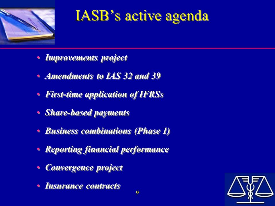 IASB's active agenda Improvements project Amendments to IAS 32 and 39