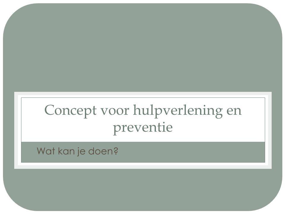 Concept voor hulpverlening en preventie