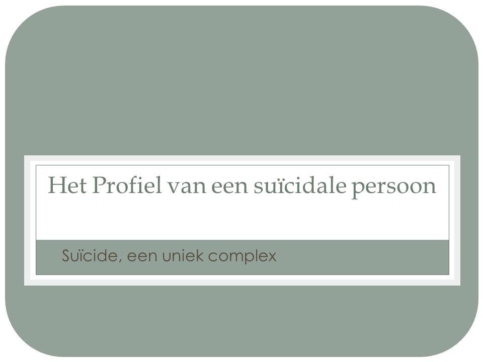 Het Profiel van een suïcidale persoon