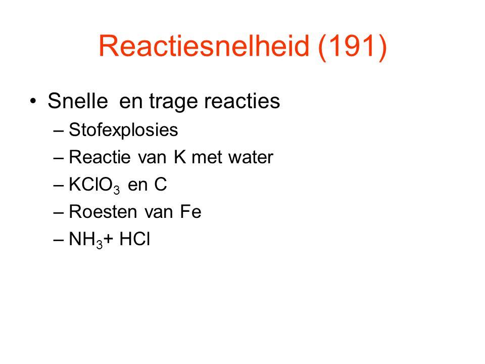 Reactiesnelheid (191) Snelle en trage reacties Stofexplosies