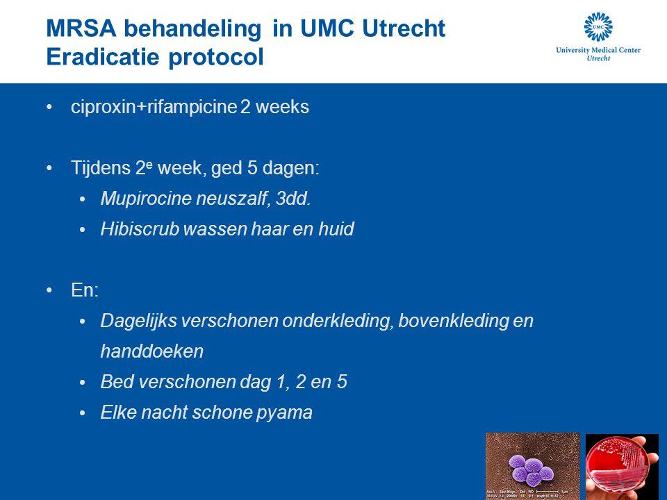 MRSA behandeling in UMC Utrecht Eradicatie protocol