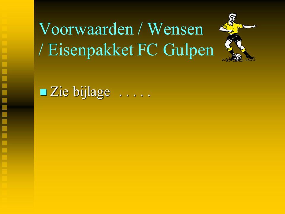 Voorwaarden / Wensen / Eisenpakket FC Gulpen