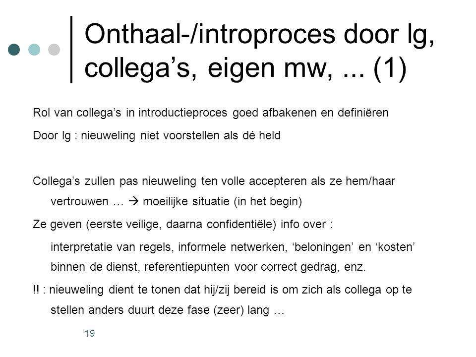 Onthaal-/introproces door lg, collega's, eigen mw, ... (1)