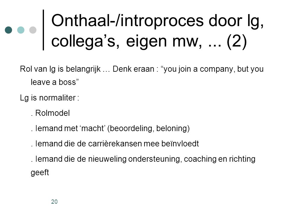 Onthaal-/introproces door lg, collega's, eigen mw, ... (2)