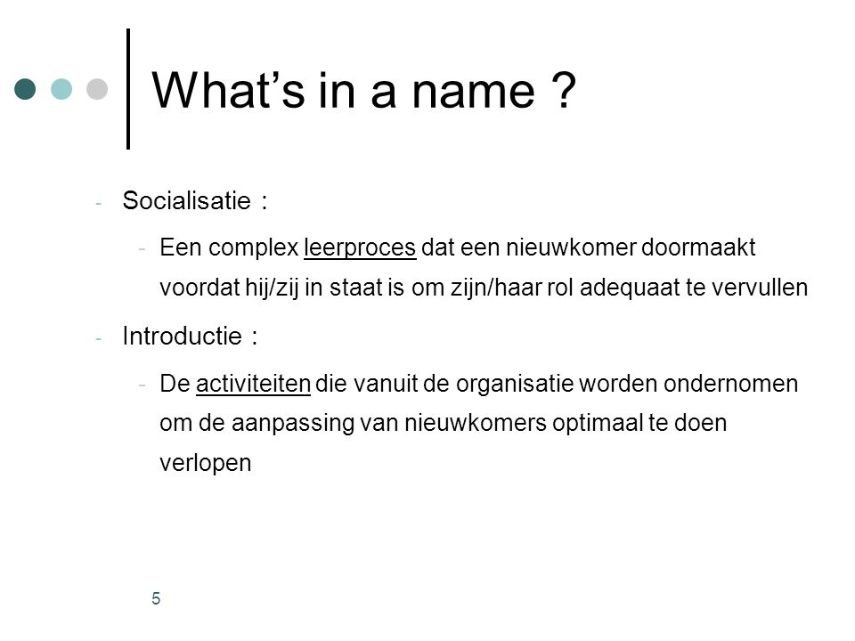 What's in a name Socialisatie : Introductie :