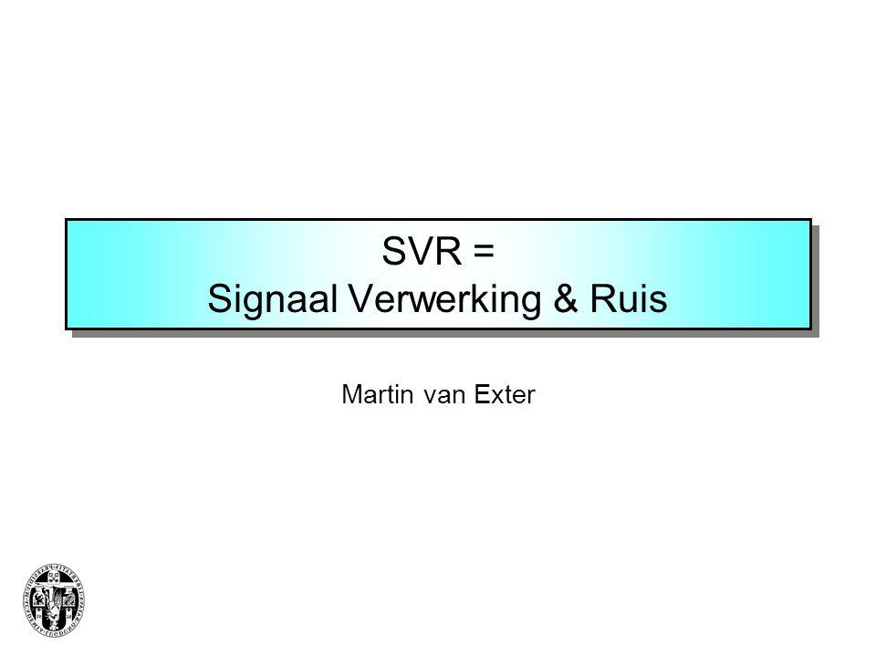 SVR = Signaal Verwerking & Ruis