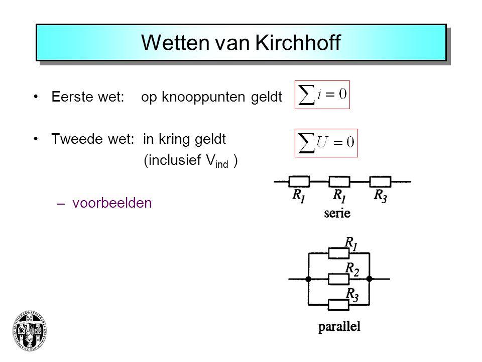 Wetten van Kirchhoff Eerste wet: op knooppunten geldt