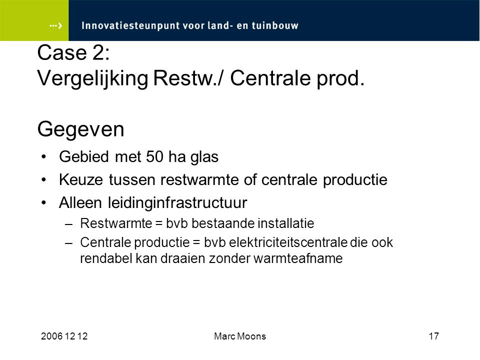 Case 2: Vergelijking Restw./ Centrale prod. Gegeven