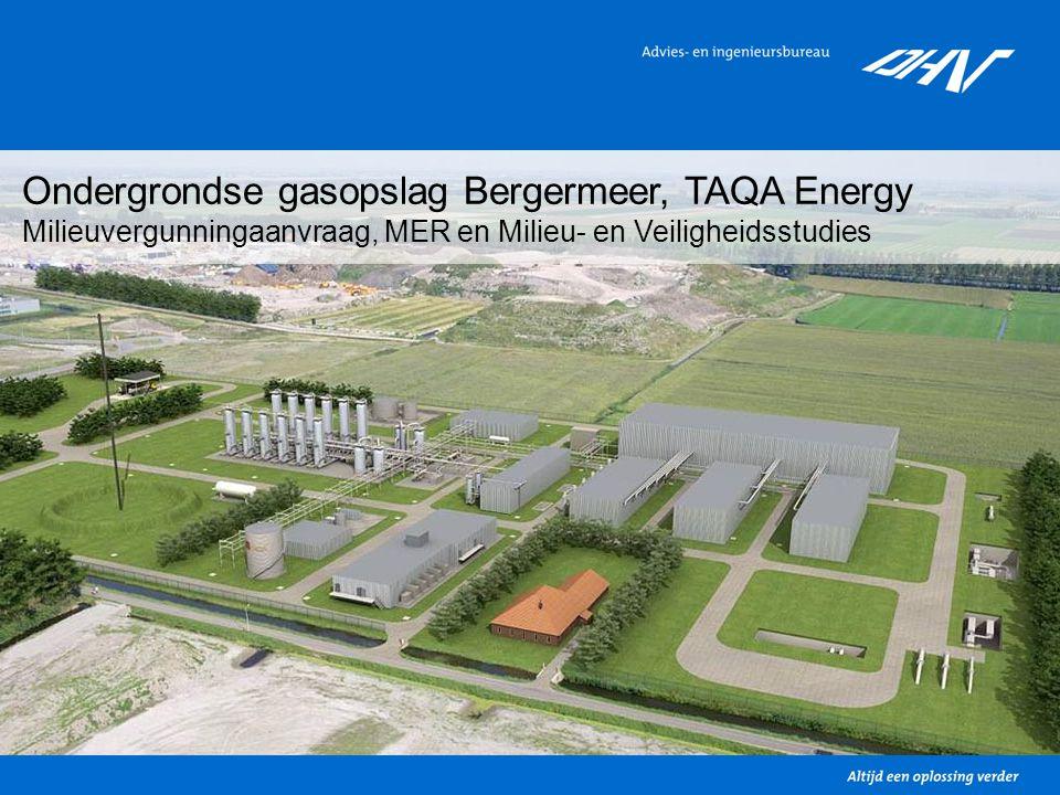 Ondergrondse gasopslag Bergermeer, TAQA Energy Milieuvergunningaanvraag, MER en Milieu- en Veiligheidsstudies