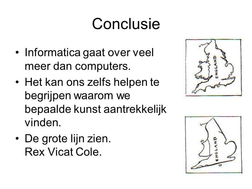 Conclusie Informatica gaat over veel meer dan computers.