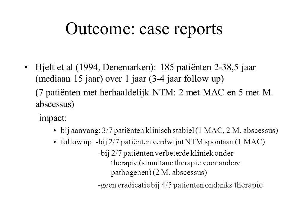 Outcome: case reports Hjelt et al (1994, Denemarken): 185 patiënten 2-38,5 jaar (mediaan 15 jaar) over 1 jaar (3-4 jaar follow up)
