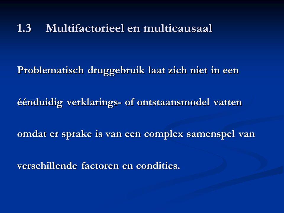 1.3 Multifactorieel en multicausaal
