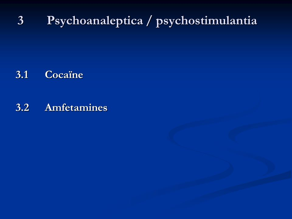 3 Psychoanaleptica / psychostimulantia