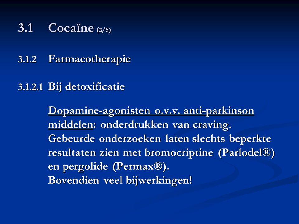 3.1 Cocaïne (2/5) middelen: onderdrukken van craving.