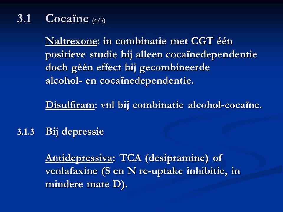 3.1 Cocaïne (4/5) positieve studie bij alleen cocaïnedependentie