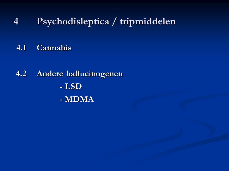4 Psychodisleptica / tripmiddelen