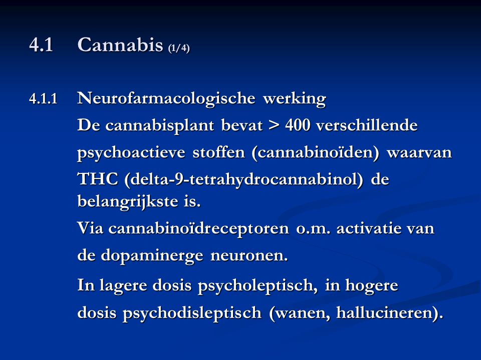 4.1 Cannabis (1/4) De cannabisplant bevat > 400 verschillende