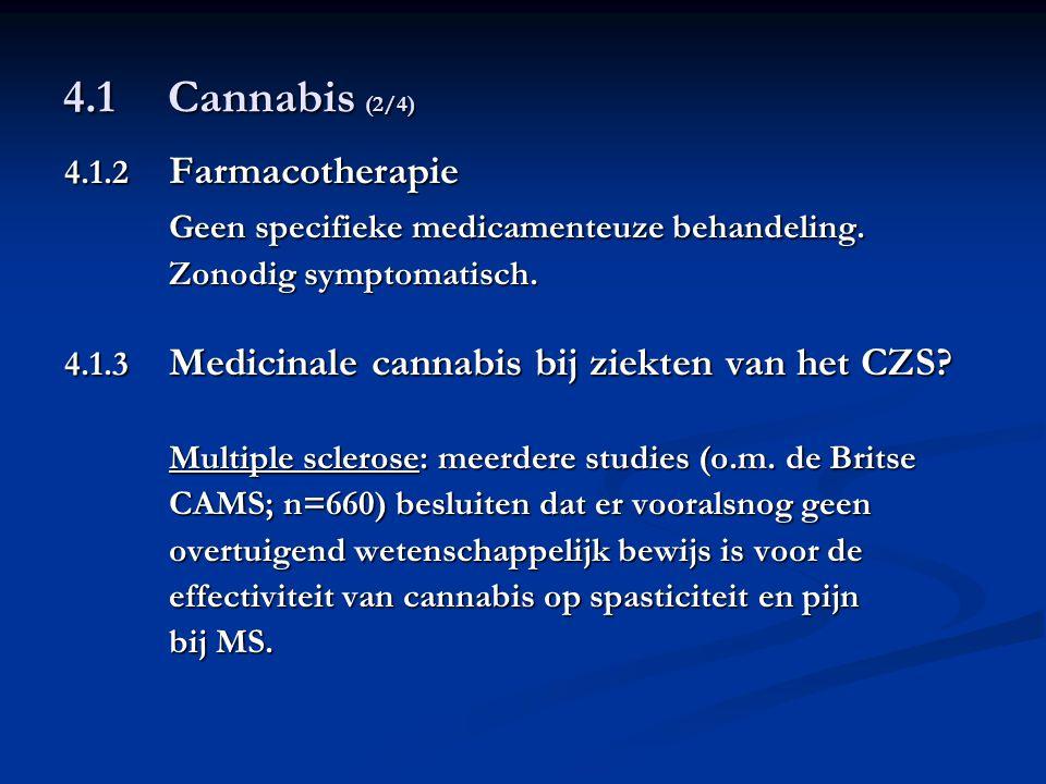 4.1 Cannabis (2/4) Geen specifieke medicamenteuze behandeling.