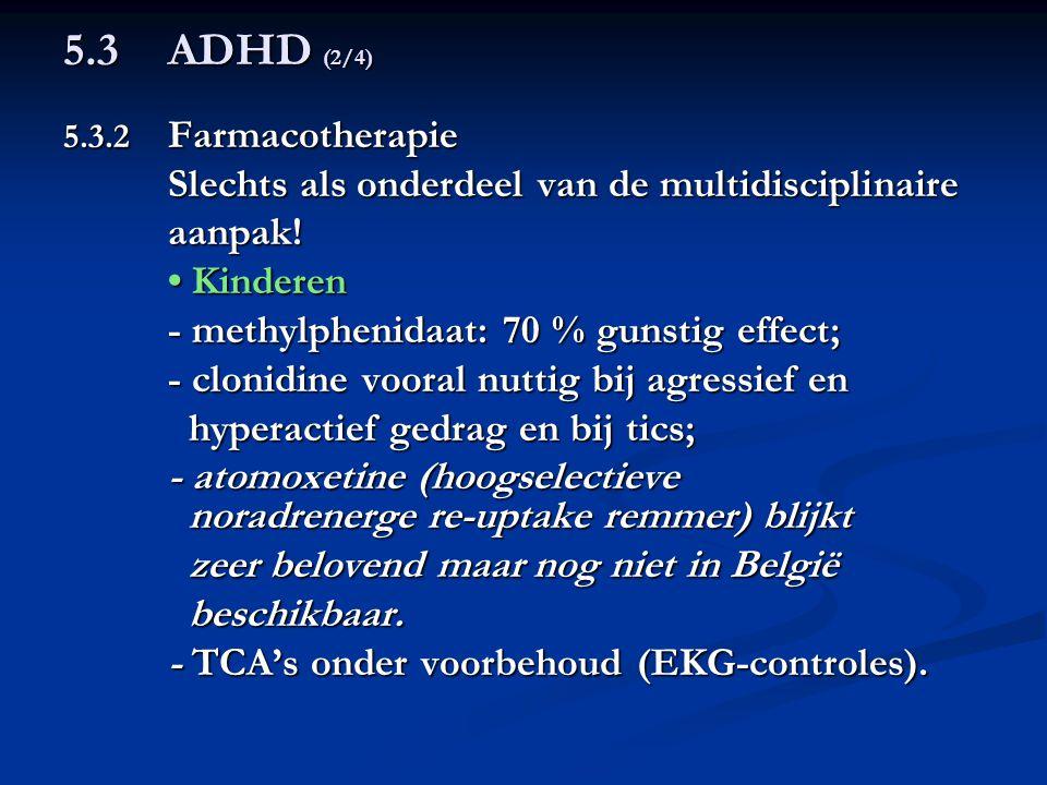 5.3 ADHD (2/4) Slechts als onderdeel van de multidisciplinaire aanpak!