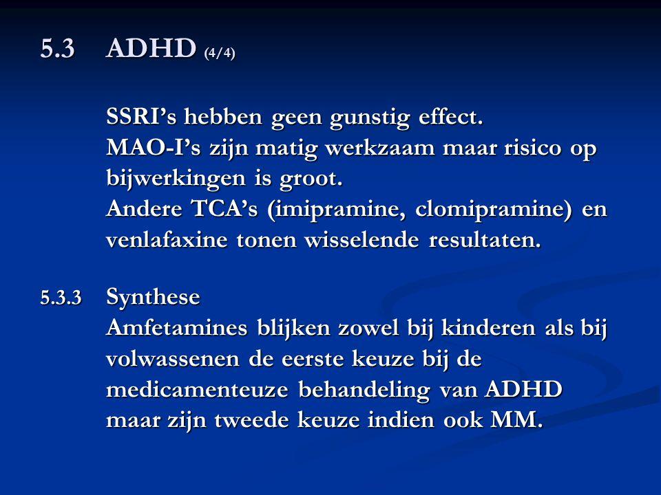 5.3 ADHD (4/4) SSRI's hebben geen gunstig effect.