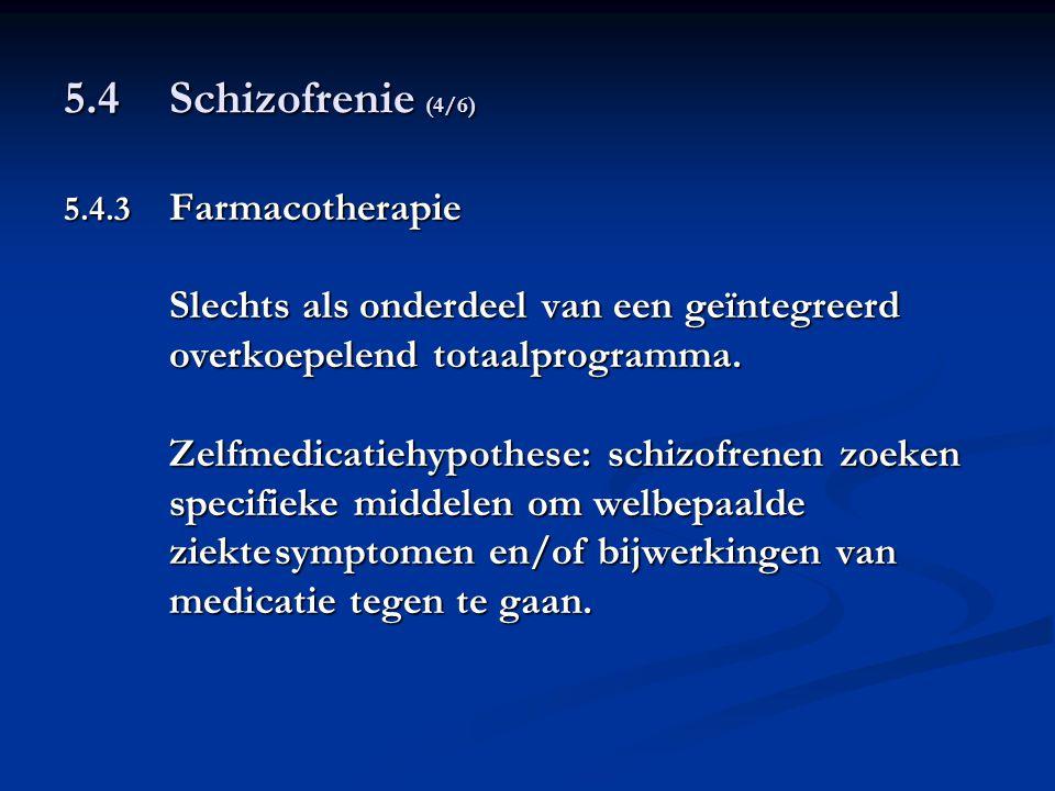 5.4 Schizofrenie (4/6) Slechts als onderdeel van een geïntegreerd