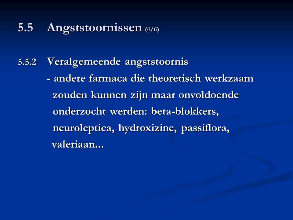 5.5 Angststoornissen (4/6) - andere farmaca die theoretisch werkzaam