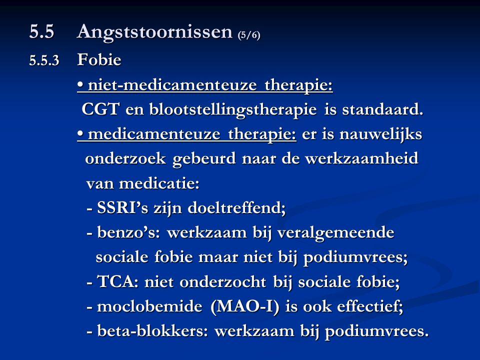 5.5 Angststoornissen (5/6) CGT en blootstellingstherapie is standaard.
