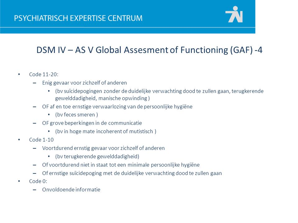 DSM IV – AS V Global Assesment of Functioning (GAF) -4