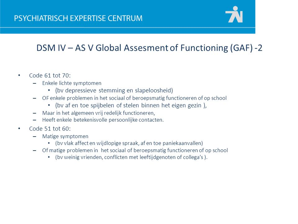 DSM IV – AS V Global Assesment of Functioning (GAF) -2