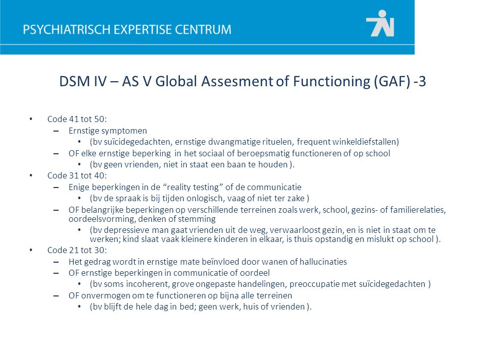 DSM IV – AS V Global Assesment of Functioning (GAF) -3
