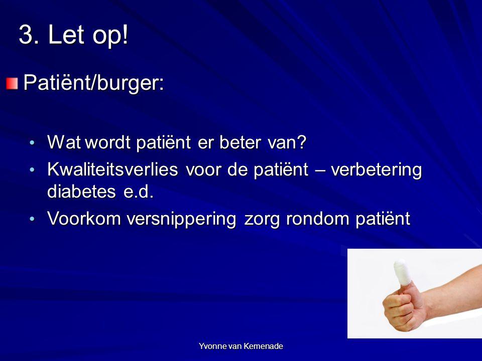 3. Let op! Patiënt/burger: Wat wordt patiënt er beter van
