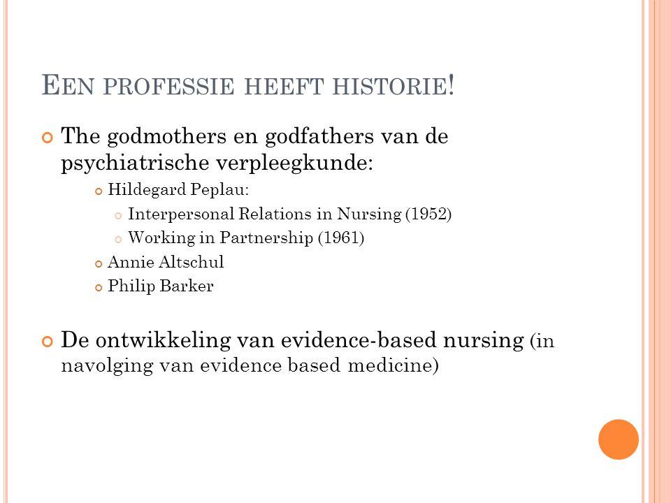 Een professie heeft historie!