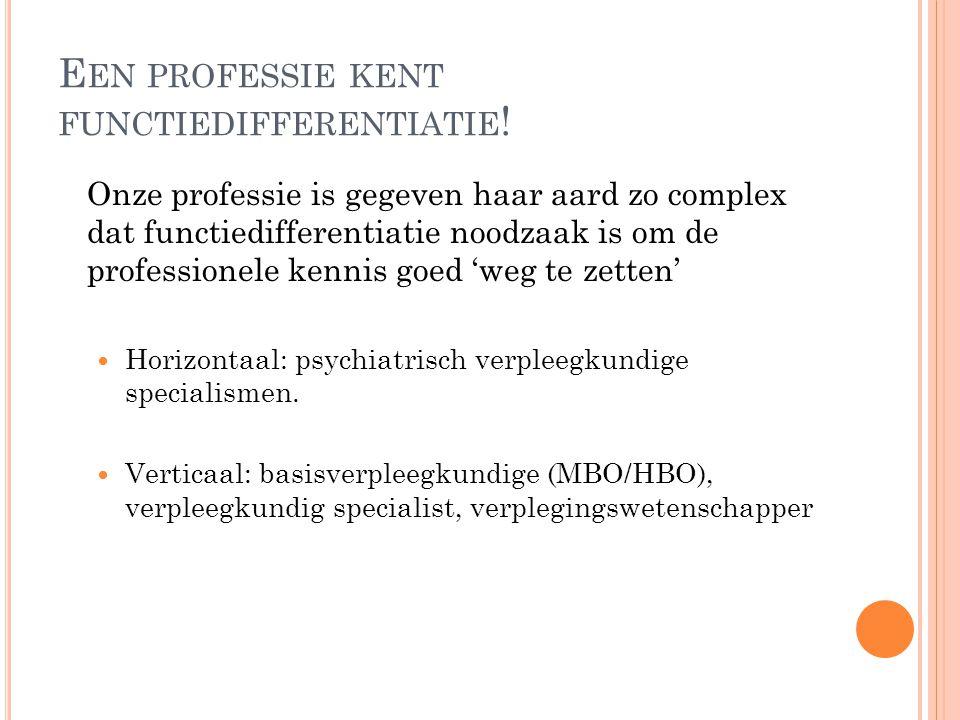 Een professie kent functiedifferentiatie!
