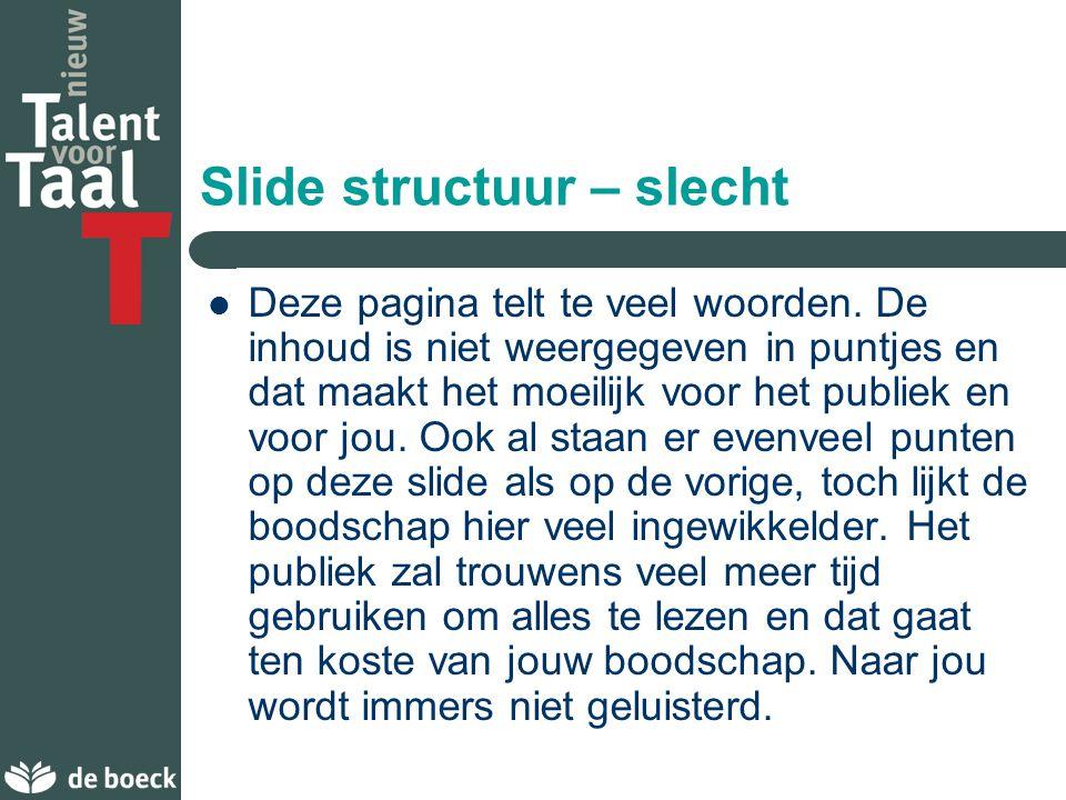 Slide structuur – slecht