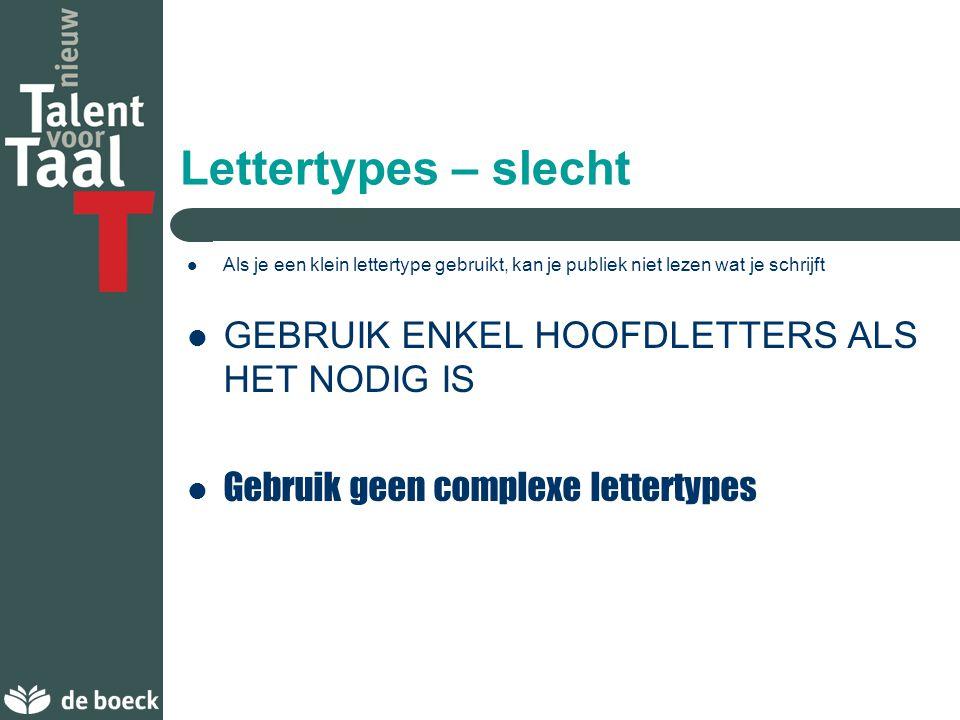 Lettertypes – slecht GEBRUIK ENKEL HOOFDLETTERS ALS HET NODIG IS