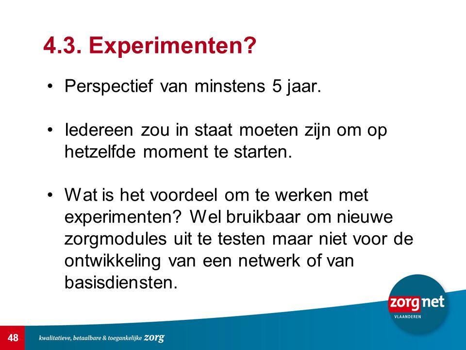 4.3. Experimenten Perspectief van minstens 5 jaar.