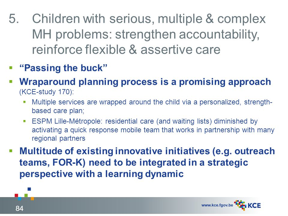 Children with serious, multiple & complex MH problems: strengthen accountability, reinforce flexible & assertive care