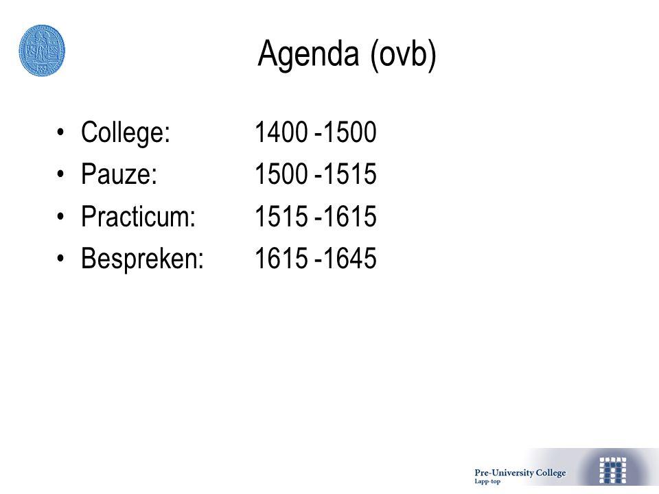 Agenda (ovb) College: 1400 -1500 Pauze: 1500 -1515