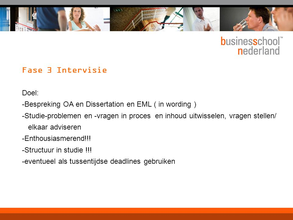 Fase 3 Intervisie Doel: -Bespreking OA en Dissertation en EML ( in wording )