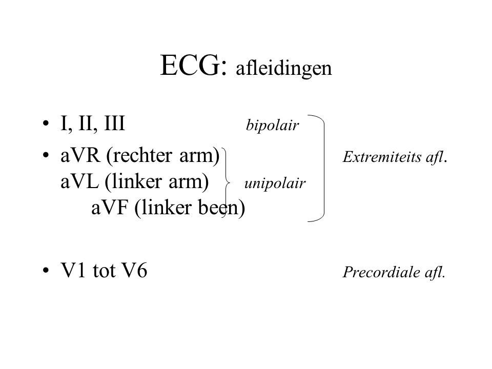 ECG: afleidingen I, II, III bipolair