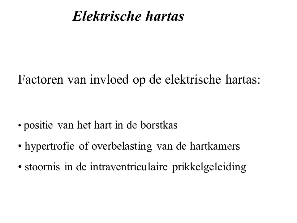 Elektrische hartas Factoren van invloed op de elektrische hartas: