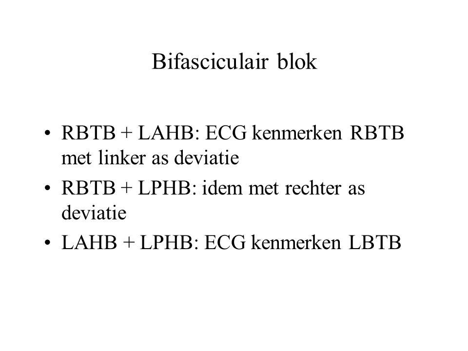 Bifasciculair blok RBTB + LAHB: ECG kenmerken RBTB met linker as deviatie. RBTB + LPHB: idem met rechter as deviatie.