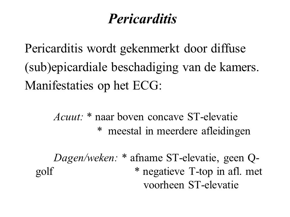 Pericarditis Pericarditis wordt gekenmerkt door diffuse