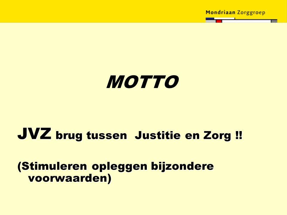 MOTTO JVZ brug tussen Justitie en Zorg !!