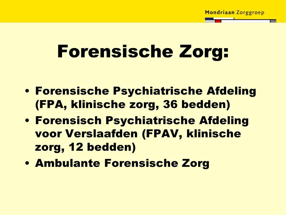 Forensische Zorg: Forensische Psychiatrische Afdeling (FPA, klinische zorg, 36 bedden)
