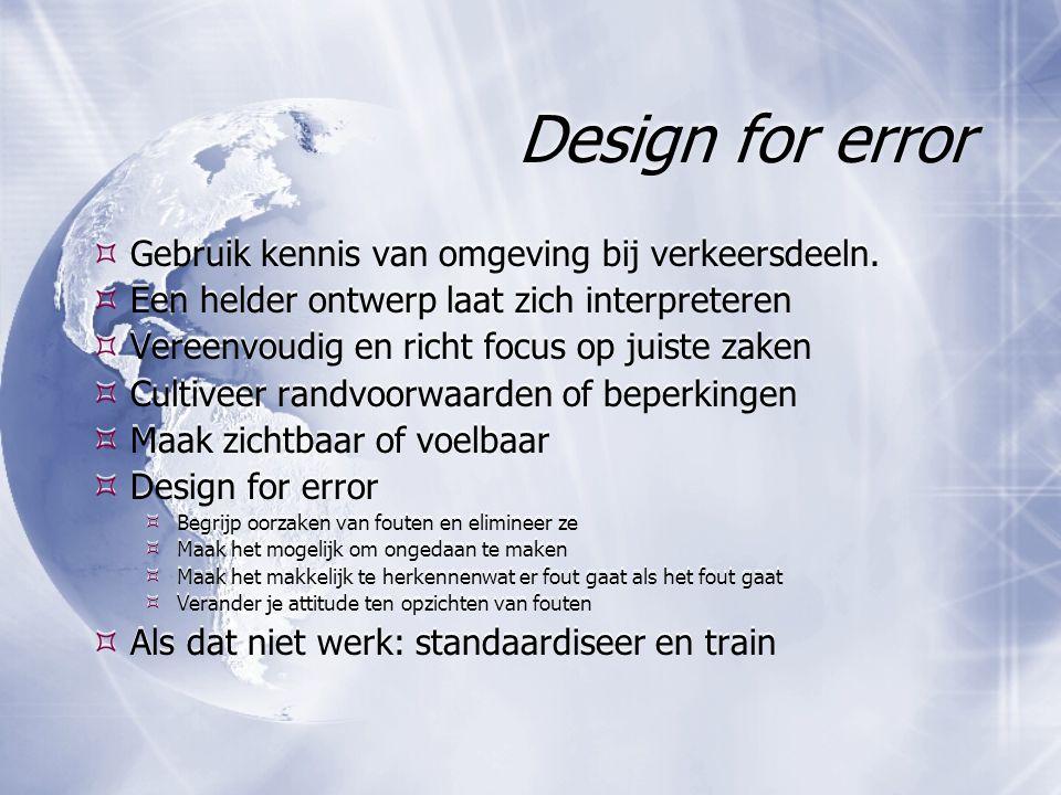Design for error Gebruik kennis van omgeving bij verkeersdeeln.