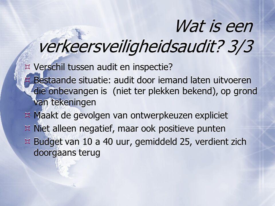Wat is een verkeersveiligheidsaudit 3/3