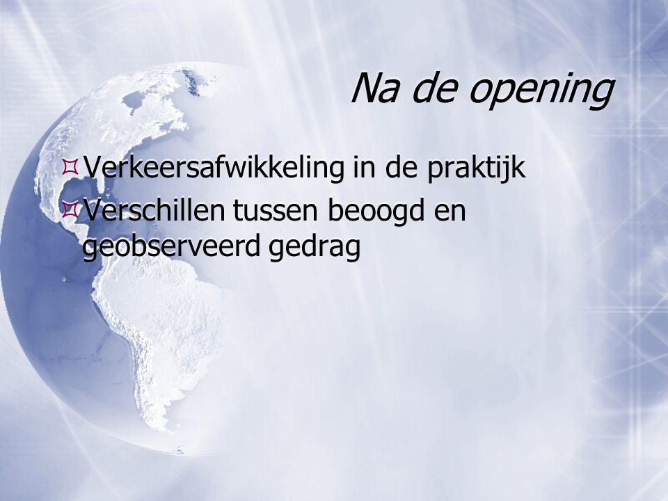 Na de opening Verkeersafwikkeling in de praktijk