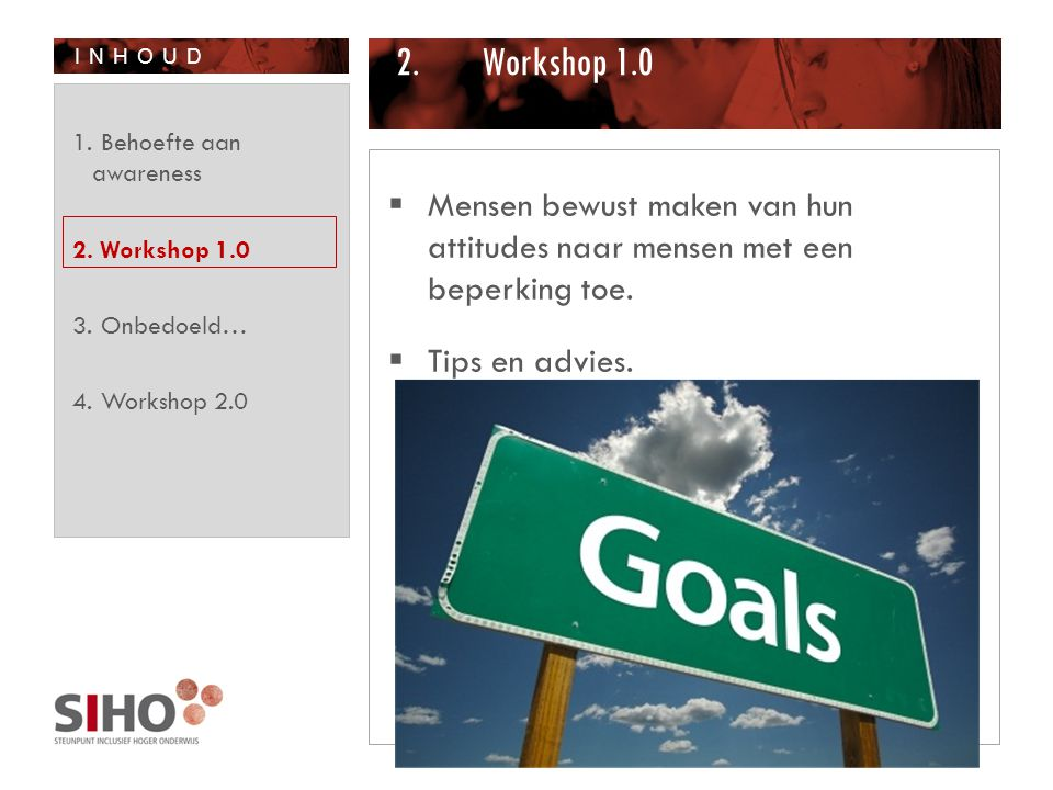 Workshop 1.0 Behoefte aan awareness. Workshop 1.0. Onbedoeld… Workshop 2.0.